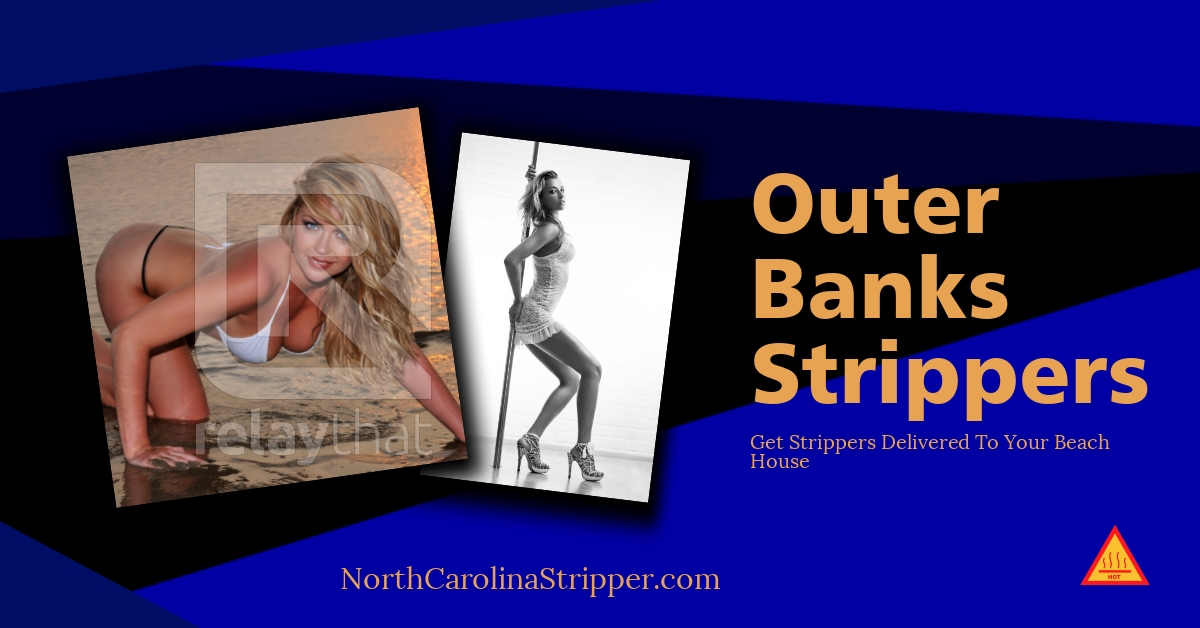 Find Strippers at the Outer Banks